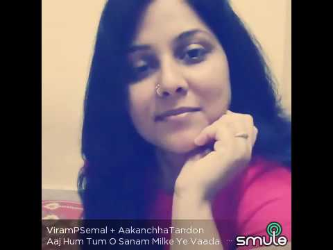 Aaj Hum Tum O Sanam Milke Ye Vaada Kare ...Pramod Semal & Aakanchha Tandon