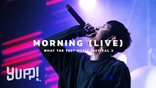 MORNING - LAZYLOXY (LIVE @WTF2) | YUPP!