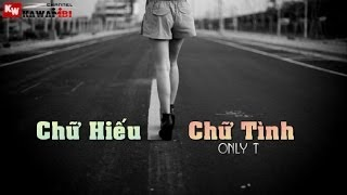 Chữ Hiếu Chữ Tình - Only T [ Video Lyrics ]