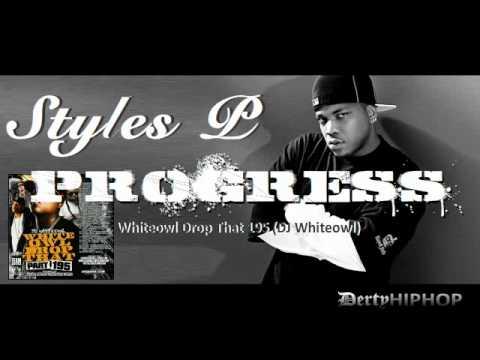 Styles P - Progress (Hold Me Down)