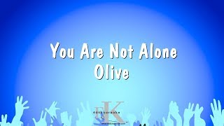 You Are Not Alone - Olive (Karaoke Version)