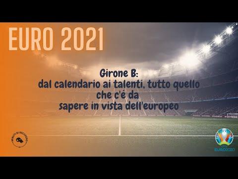 EURO 2021 - GIRONE B: CALENDARIO,  PARTITE E TALENTI 🇧🇪🇩🇰🇫🇮🇷🇺