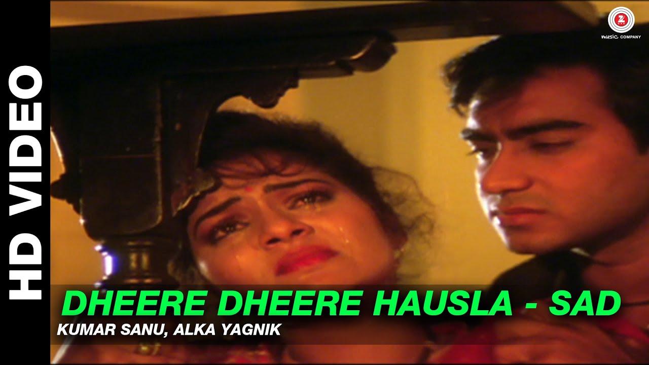 Dheere Dheere Hausla Sad Phool Aur Kaante Kumar Sanu Alka Yagnik Ajay Devgn Madhoo