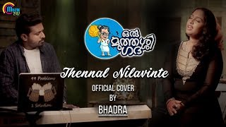 Thennal Nilavinte Official Cover Ft Bhadra