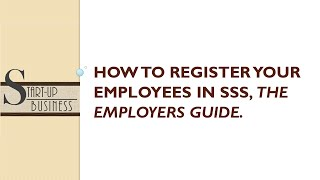 start up business how to apply sss for your employees employer s guide