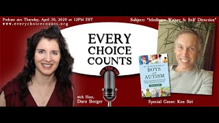 Every Choice Counts Podcast with host, Dara Berger and Special Guest Ken Siri