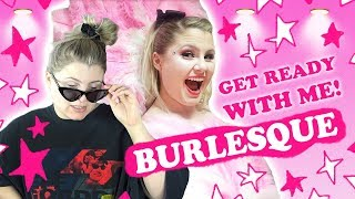 get ready with me | burlesque transformation