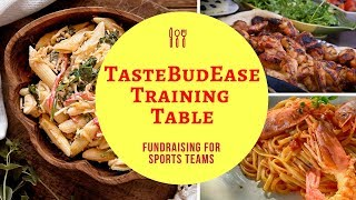 TasteBudEase Training Table:  Fundraising for Sports Teams