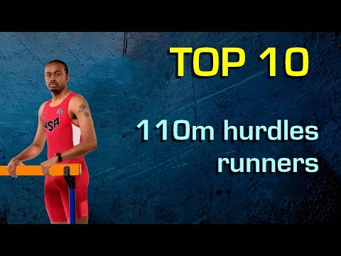 Top 10 best 110m hurdles runners of all time