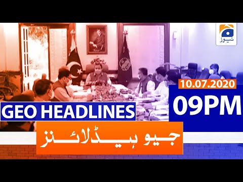 Geo Headlines 09 PM | 10th July 2020