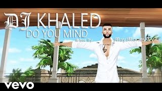 (IMVU) DJ Khaled - Do You Mind ft.  Nicki Minaj,Chris Brown,August Alsina,Jeremih,Future,Rick Ross