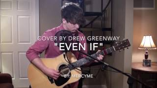 Even If - MercyMe (Acoustic Cover by Drew Greenway)