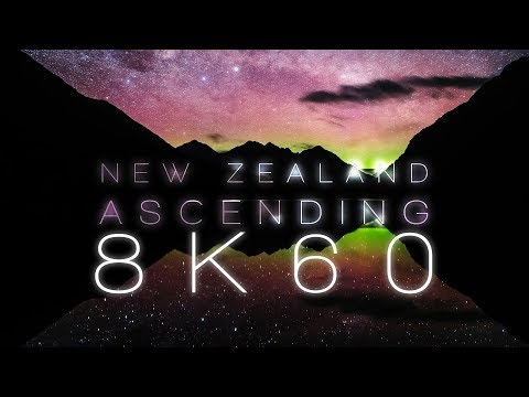 NEW ZEALAND ASCENDING   8K60