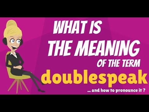 What is DOUBLESPEAK? What does DOUBLESPEAK mean? DOUBLESPEAK meaning, definition & explanation