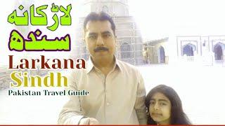 Larkana Sindh Pakistan Travel/Sindhi culture tour