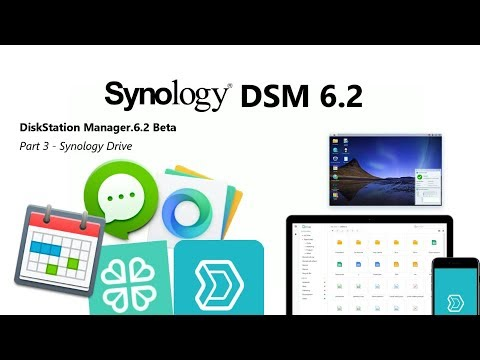 Synology DSM 6.2 Part 3 - Synology Drive, Mobile And Desktop Interface