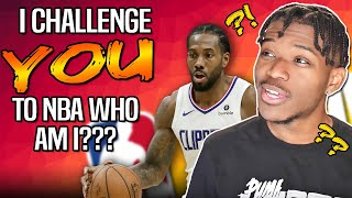 i challenge you to a game of NBA Who Am I