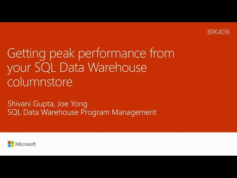 Getting peak performance from your SQL Data Warehouse column store - BRK4016