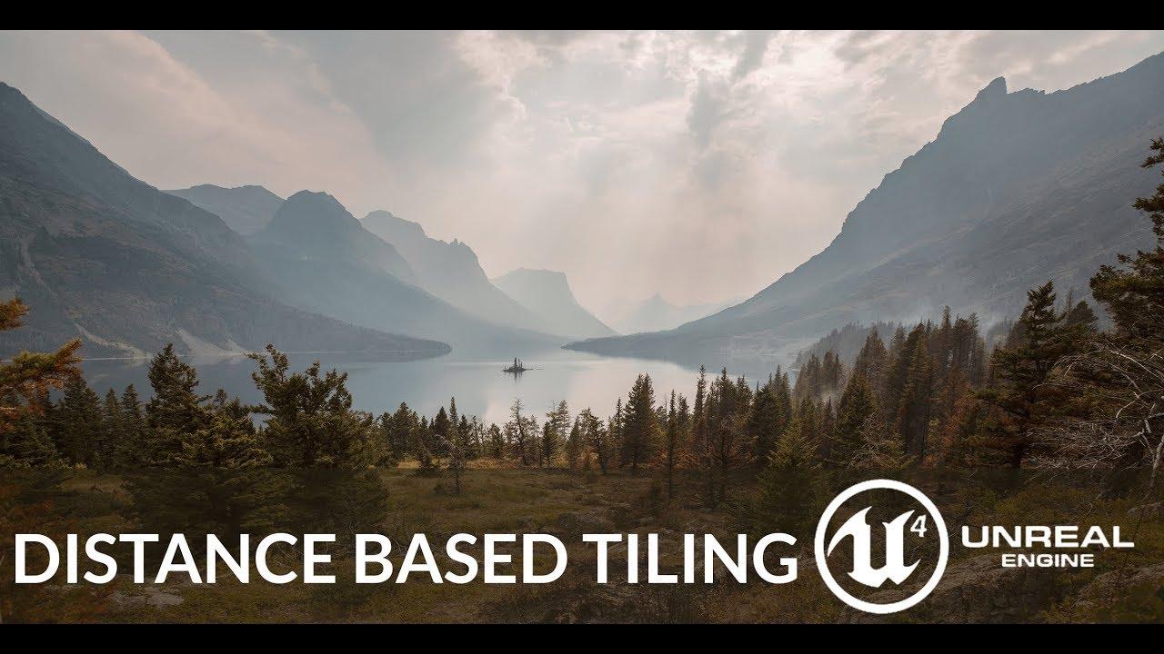 Distance Based Tiling in UE4