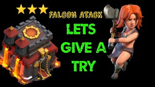 TH10 FALCON  ATACK STATERGY  CLASH OF CLANS( CAN WE GET 3 STARS)