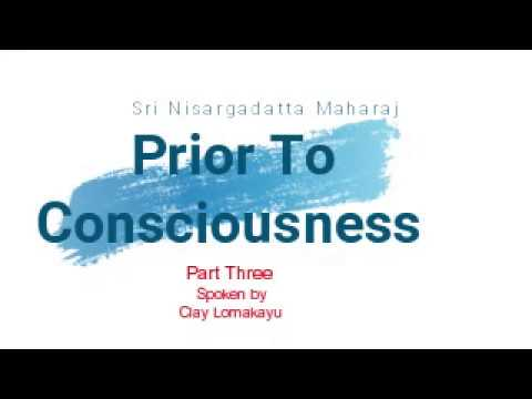 Prior To Consciousness -  Sri Nisargadatta Maharaj - Part three - Audiobook  - Lomakayu