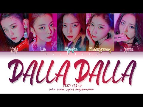 ITZY (있지)  DALLA DALLA(달라달라)  (Color Coded Lyrics Eng/Rom/Han/가사)