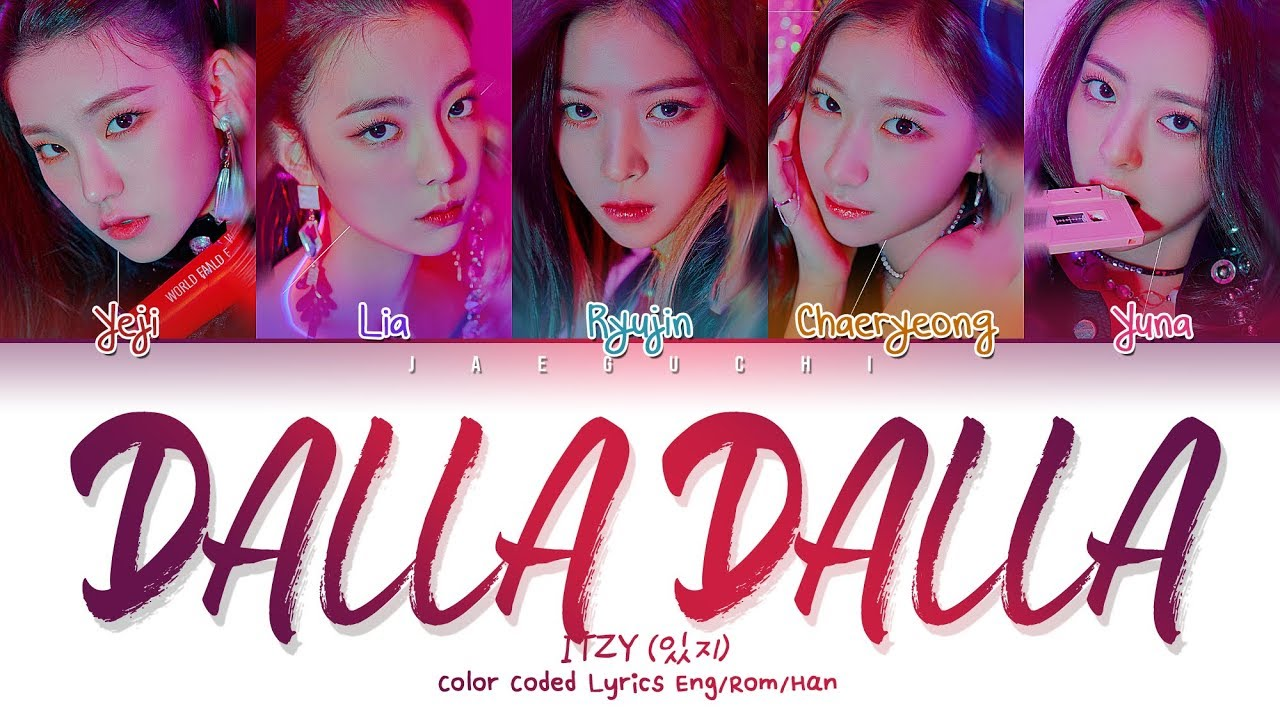 "ITZY: ITZY (있지) ""DALLA DALLA(달라달라)"" (Color Coded Lyrics Eng/Rom"