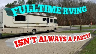 RVING IS NOT ALWAYS A PARTY// FULLTIME RV
