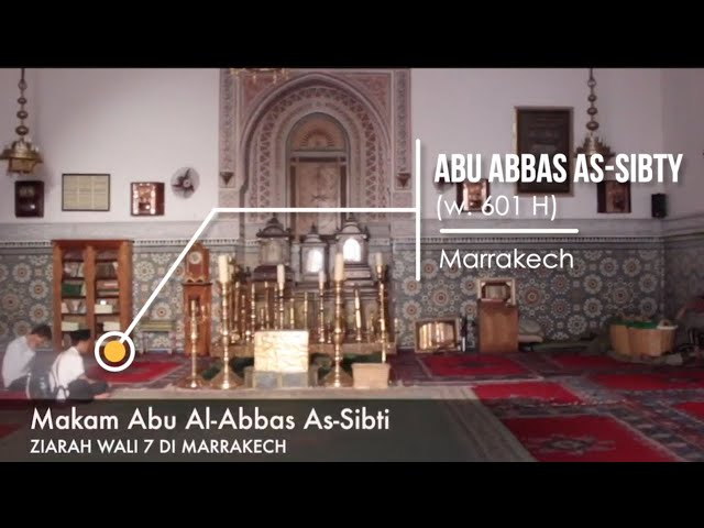 Ziarah Makam Syaikh Imam Abu Abbas As-Sibty (Wali Tujuh Marrakech, Maroko)