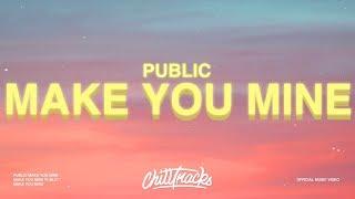 "Download Mp3 Public - Make You Mine  Lyrics  ""put Your Hand In Mine"""