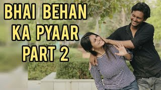 Bhen Bhai Ka Pyaar | Every Brother And Sister Relationship In World Part 2 Divanshi Rana YouthTuber