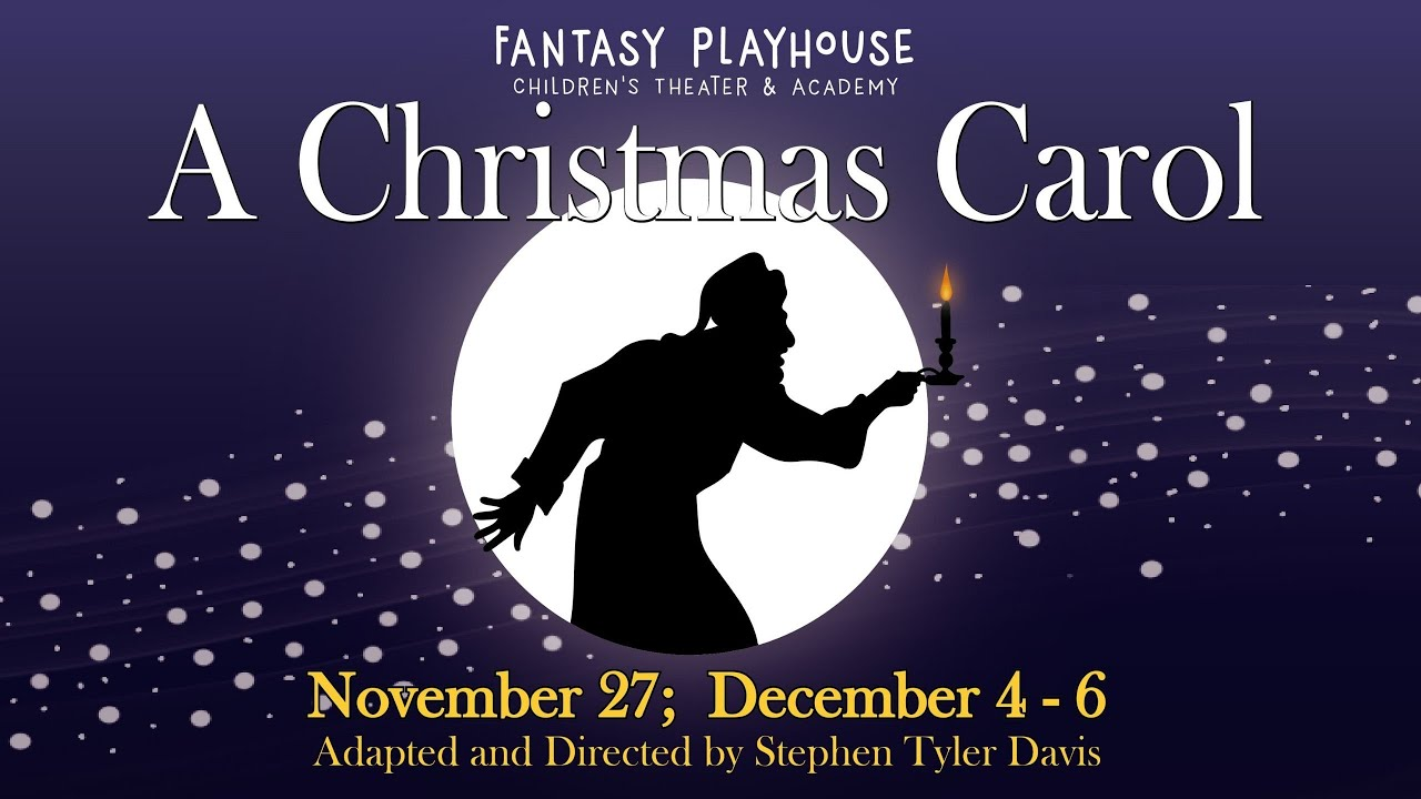Fantasy Playhouse Presents A New Version Of A Christmas Carol For 2020