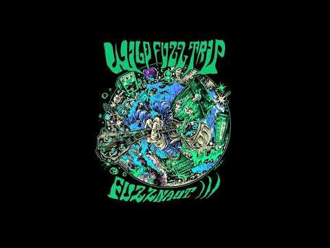 Wild Fuzz Trip - Fuzznaut))) (Full EP 2019)