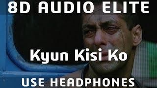 8D AUDIO | Kyun Kisi Ko - Udit Narayan | Tere Naam | Salman Khan, Bhumika Chawla |
