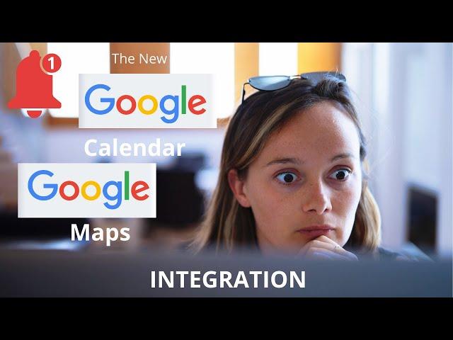NEW Google Calendar Google Maps Integration: Never Be Late Again.