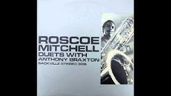Roscoe MITCHELL (with Anthony BRAXTON) - Duets (1978) full album