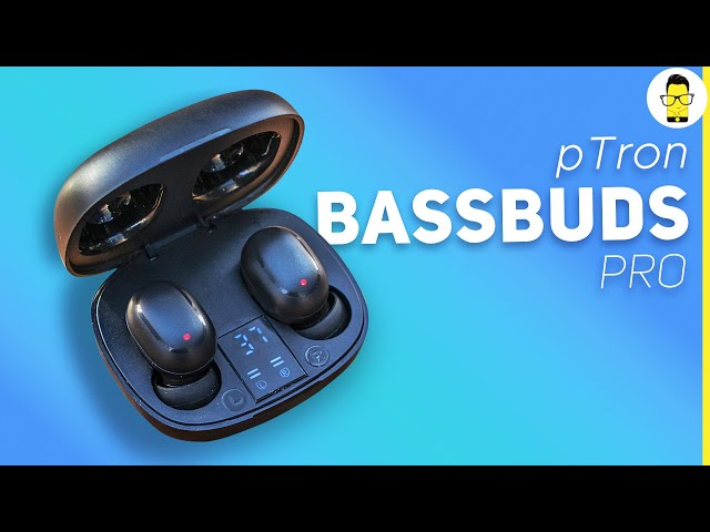 pTron Bassbuds Pro review - sounds better than Realme Buds Air | priced at Rs 1,499