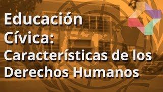 Características  de los Derechos Humanos. - Educación Cívica - Educatina