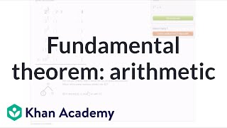The fundamental theorem of arithmetic | Factors and multiples | Pre-Algebra | Khan Academy