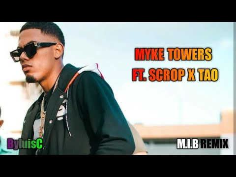 Download Myke Towers - MIB (Remix) ft. Scrop X Tao (Audio Oficial).