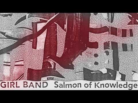 Girl Band - Salmon Of Knowledge Mp3