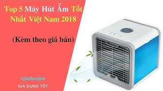 Top 5 Máy Hút Ẩm Tốt Nhất Việt Nam 2018 - Đồ Gia Dụng Tốt Nhất AZ