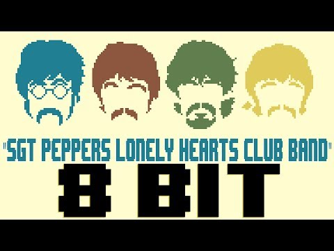 Sgt. Peppers Lonely Hearts Club Band [8 Bit Tribute to The Beatles] - 8 Bit Universe