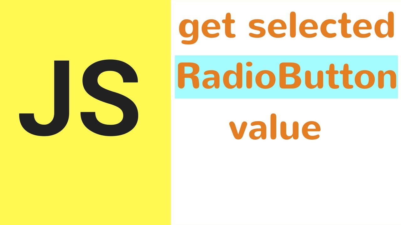 Javascript how to get value of selected radio button in js with source code