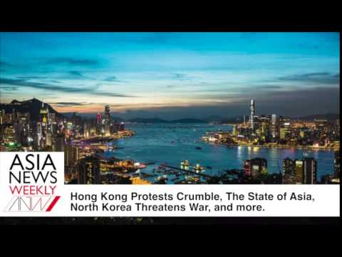 Hong Kong Protests Crumble, The State of Asia, North Korea Threatens War, and More