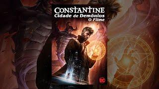 Assistir Filme  DCU Constantine - Cidade de Demônios: O Filme (Dublado)