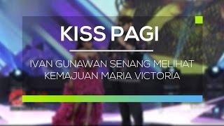 Video Ivan Gunawan Senang Melihat Kemajuan Maria Victoria - Kiss Pagi download MP3, 3GP, MP4, WEBM, AVI, FLV Oktober 2018