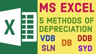 5 Methods Of Depreciation | SLN | DB | DDB | VDB | SYD | Microsoft Excel