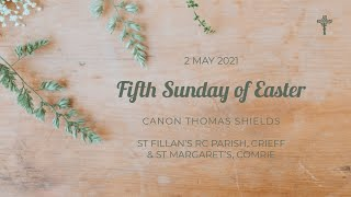 Fifth Sunday of Easter  Mass - St Fillan's RC Parish