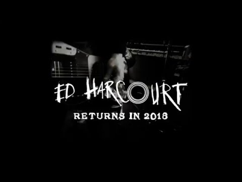 Ed Harcourt  Coming Soon